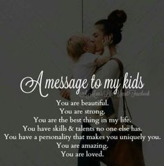Mother daughter quotes - Quotes love children daughters boys ideas for 2019 quotes Mommy Quotes, Quotes For Kids, Great Quotes, Quotes To Live By, Life Quotes, Inspirational Quotes, Love My Children Quotes, My Son Quotes, Mama Bear Quotes