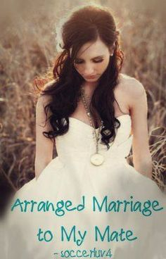 Arranged Marriage to my Mate [Completed] - Epilogue - soccerluv4