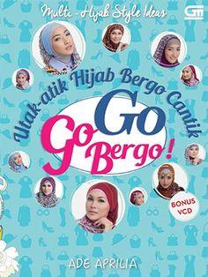 Multi Hijab Style Ideas: Utak-Atik Hijab Bergo Cantik, Go Go Bergo + Bonus VCD by Ade Aprilia