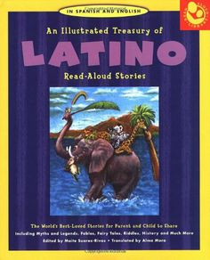 An Illustrated Treasury of Latino Read-Aloud Stories: 40 of the Best-Loved Stories for Parents and Children to Share by Maite Suarez Rivas,http://www.amazon.com/dp/1579123988/ref=cm_sw_r_pi_dp_k3Axtb1BZW4WEY2Q