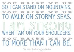 "5"" x 7"" lyric print featuring ""You Raise Me Up"" by Josh Groban. Colors are customizable."