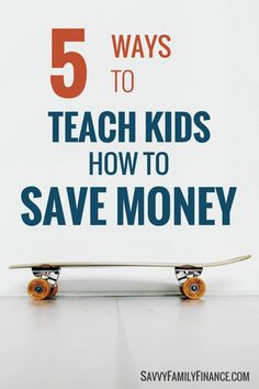 Use everyday activities to teach your child about saving money