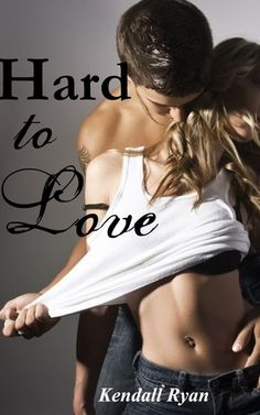 Hard to Love by Kendall Ryan I can't wait to read this book hurry up January !!!