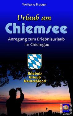 #Ebook: #Urlaub am #Chiemsee - Anregung zum Erlebnisurlaub im #Chiemgau | ReiseFreaks ReiseBlog