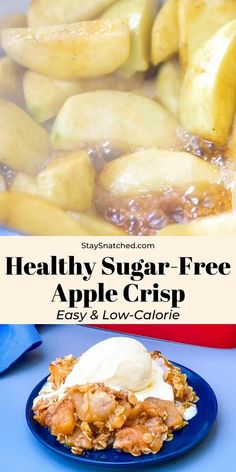 Easy Healthy Sugar-Free Apple Crisp This Easy Healthy Sugar-Free Apple Crisp recipe is baked with Granny Smith apples and a crunchy topping, all with no refined sugar. This low-calorie dessert works well for breakfast, too!