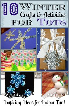 10 Winter Crafts and Activities for Tots -- great ideas to keep the kids busy over Winter break!
