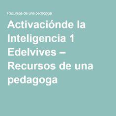 Activaciónde la Inteligencia 1 Edelvives – Recursos de una pedagoga