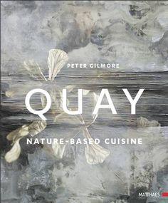 Das Kochbuch 'Quay' von Peter Gilmore aus Sydney