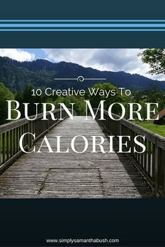 burn more calories, weight loss tips, weight loss, losing weight, nutrition, holistic wellness, fitness, exercise