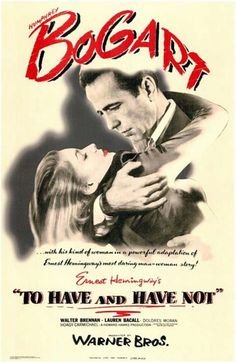 """""""To Have and Have Not"""". Humphrey Bogart, Lauren Bacall, Walter Brennan and Dolores Moran. Directed by Howard Hawks, Warner Brothers, Humphrey Bogart, Lauren Bacall, Old Movies, Vintage Movies, Great Movies, Fred Rogers, Julia Stiles, Classic Movie Posters, Classic Movies"""