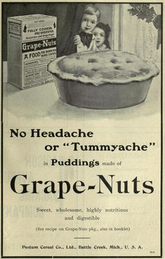 "Grape-nuts! No headache or ""tummyache""! Fully cooked, pre-digested! Possibly regurgitated by a bird!    That is a LARGE warning box on the front of the package. And that's not even counting ""Don't try to cook this food!""  The only warning needed on the grape-nuts box is that it's made of condensed cardboard pellets.  University of Chicago Magazine. 1908."