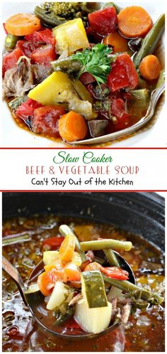 Slow Cooker Beef and Vegetable Soup - Can't Stay Out of the Kitchen