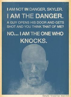 Breaking Bad - I am the one who knocks Such a powerful scene, beautifully written and performed.