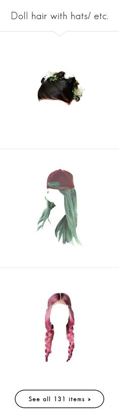 """""""Doll hair with hats/ etc."""" by jujubeeluvsu ❤ liked on Polyvore featuring hair, accessories, hair accessories, wig, wigs, beauty products, haircare, hair styling tools, doll hair and dolls"""