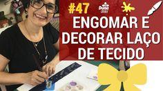 LAÇOS DE TECIDO, COMO ENGOMAR E FAZER   Pintando Com o ❤ #47   SEGUNDAS ...