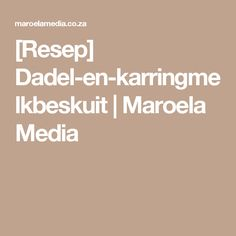 [Resep] Dadel-en-karringmelkbeskuit | Maroela Media
