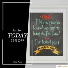 Today Only! 25% OFF this item.  Follow us on Pinterest to be the first to see our exciting Daily Deals. Today's Product: Sale -  Christmas Gift for Dad You Loved Me As Long As Ive Lived but Ive Loved You My Whole Life Print Wall Art Home Decor Hand Painted Illu Buy now: https://www.etsy.com/listing/293597427?utm_source=Pinterest&utm_medium=Orangetwig_Marketing&utm_campaign=Final%20Sale%20of%202016   #shopsmalllove #shopsmallnotmall #etsy #etsyseller #etsyshop #etsylove #etsyfinds #etsygifts…