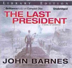 The Last President: A Novel of Daybreak: Library Edition