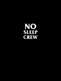 That's Us! No sleep