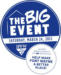 Join the first-ever Big Event at IPFW! Over 600 students, alumni, faculty, & staff are already involved!!