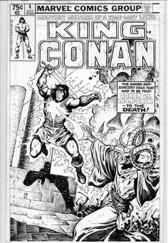 """"""" 1980 - Anatomy of a Cover - King Conan By John Buscema and Ernie Chan """" Red Sonja, Comic Books Art, Comic Art, Drawing Sketches, Drawings, Black And White Artwork, John Buscema, Conan The Barbarian, Sword And Sorcery"""