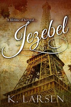 Jezebel by K. Larsen http://www.amazon.com/dp/B00UK2DUWI/ref=cm_sw_r_pi_dp_5waSvb1DXZKVX