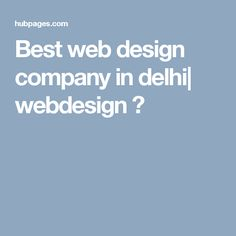 Best web design company in delhi  webdesign ?