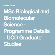 MSc Biological and Biomolecular Science - Programme Details - UCD Graduate Studies Masters Courses, Science Programs, Programming, Graduation, Study, Detail, Studio, Moving On, Studying