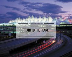 Take the new Airport Rail to DIA from Union Station in downtown Denver.