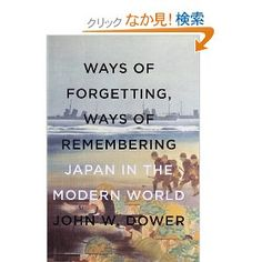 Ways of Forgetting, Ways of Remembering: Japan in the Modern World Wwii, Literature, Forget, Asian, Amazon, World, Cover, Books, Literatura