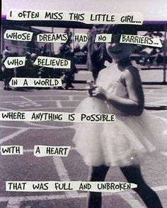 What did you dream of as a little girl? Have you buried those dreams beneath a lack of possibility, or courage or not good enough-ness?