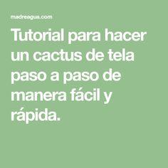 Tutorial para hacer un cactus de tela paso a paso de manera fácil y rápida.