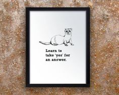 Learn to take 'Yes' for an answer.  sound by licoricewhipshop, $14.00