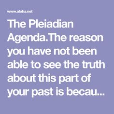 The Pleiadian Agenda.The reason you have not been able to see the truth about this part of your past is because nuclear events thousands of years ago exploded 2D elemental forms out of their own realm. This caused you to feel elemental pain so intensely that the Hebrew Bible was constructed to distract you with every story except the most important one.