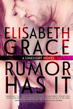 Cover Reveal & Giveaway: Rumor Has It (Limelight #1) by ElisabethGrace
