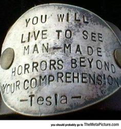 turnipfritters: bundyspooks: A quote made by Nikola Tesla. turnipfritters: bundyspooks: A quote made by Nikola Tesla shortly before his death in 38 years later the McRib was introduced Einstein, E Mc2, Decir No, Wise Words, Death, Politics, Political Memes, Shit Happens, Messages