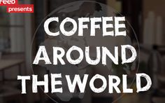 Try coffee drinks from around the world! (scheduled via http://www.tailwindapp.com?utm_source=pinterest&utm_medium=twpin&utm_content=post877581&utm_campaign=scheduler_attribution)