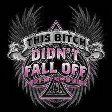 Biker Tshirt This Bitch Didnt Fall Off I Got My Own Bike Chick Babe Ride Chopper