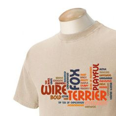 Wire Fox Terrier Garment Dyed Cotton Tshirt by WryToastDesigns, $25.00