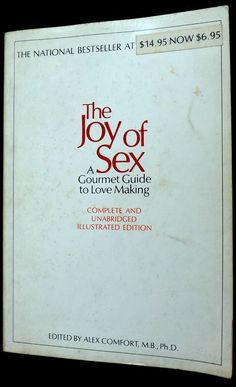 The Joy of Sex : A Gourmet Guide To Love Making  by Alex Comfort 1972 Paperback