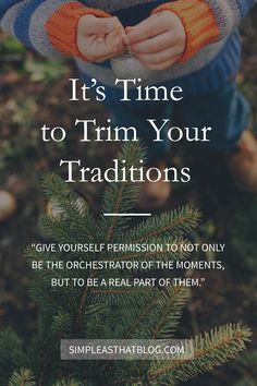 Its Time to Trim your Traditions Its time to trim your traditions and give yourself permission to not only be the orchestrator of the moments but to be a real part of them. Source by rebeccacooper Christmas Gifts For Women, Simple Christmas, All Things Christmas, Christmas Hacks, Christmas Holidays, Christmas Crafts, Celebrating Christmas, Xmas, Christmas Ornaments