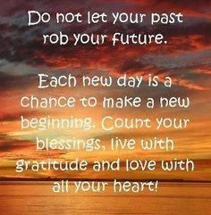 Do not let your past rob you quotes quote life quotes positive quotes