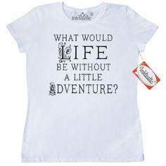 6197fb87eb88 Inktastic Funny Adventure Quote Women s T-Shirt Adventurous Fun Gift  Adventurer Travel Slogan Inspirational Clothing Apparel Tees Adult Hws