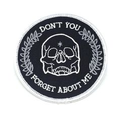 embroidered 'don't you forget about me' skull patch
