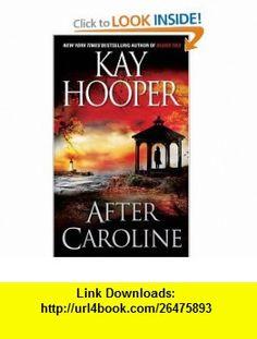 After Caroline (9780553571844) Kay Hooper , ISBN-10: 0553571842  , ISBN-13: 978-0553571844 ,  , tutorials , pdf , ebook , torrent , downloads , rapidshare , filesonic , hotfile , megaupload , fileserve