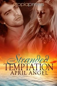 Review: Stranded Temptation by April Angel » Romancing the Book
