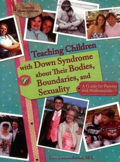 Teaching Children with Down Syndrome about Their Bodies, Boundaries, and Sexuality (Topics in Down Syndrome) by Terri Couwenhoven http://www.amazon.com/dp/189062733X/ref=cm_sw_r_pi_dp_bd1.tb1SF991A