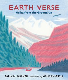 Earth Verse: Explore our Planet through Poetry and Art / Bilderbuch En – mundo azul New Books, Good Books, National Poetry Month, Drawn Art, Poetry Art, Book Corners, From The Ground Up, Earth Science, Haiku