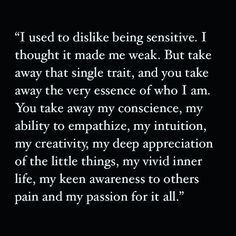 """INFJ - """"I'm sensitive and I'd like to stay that way. Now Quotes, Quotes To Live By, Life Quotes, Godly Quotes, Real Quotes, Funny Quotes, The Words, Intuition, Highly Sensitive Person"""