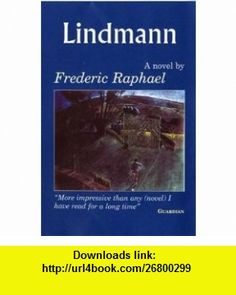 Lindmann (9781905512010) Frederic Raphael, Neal Sokol , ISBN-10: 1905512015  , ISBN-13: 978-1905512010 ,  , tutorials , pdf , ebook , torrent , downloads , rapidshare , filesonic , hotfile , megaupload , fileserve